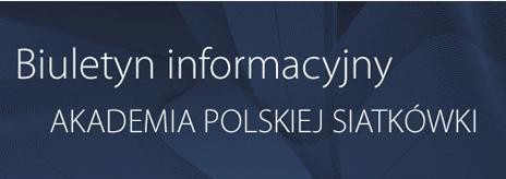 Biuletyn Informacyjny Akademia Polskiej Siatkówki