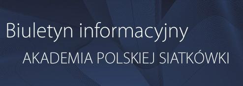 Biuletyn Informacyjny - Akademia Polskiej Siatkówki